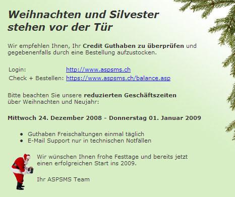 Bitte beachten Sie unsere reduzierten Geschäftszeiten über Weihnachten und Neujahr: Mittwoch 24. Dezember 2008 - Donnerstag 01. Januar 2009