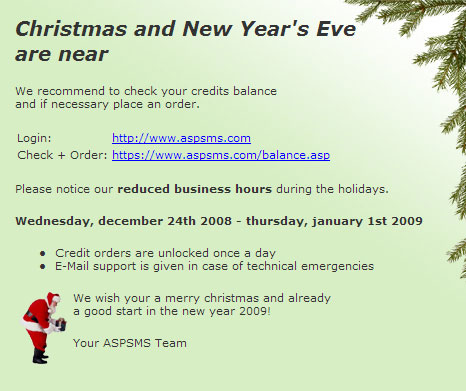 Please notice our reduced business hours during the holidays: Wednesday, december 24th 2008 - thursday, january 1st 2009